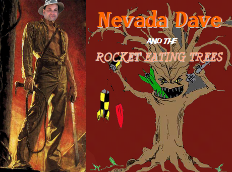 Nevada Dave and the Rocket-Eating Trees